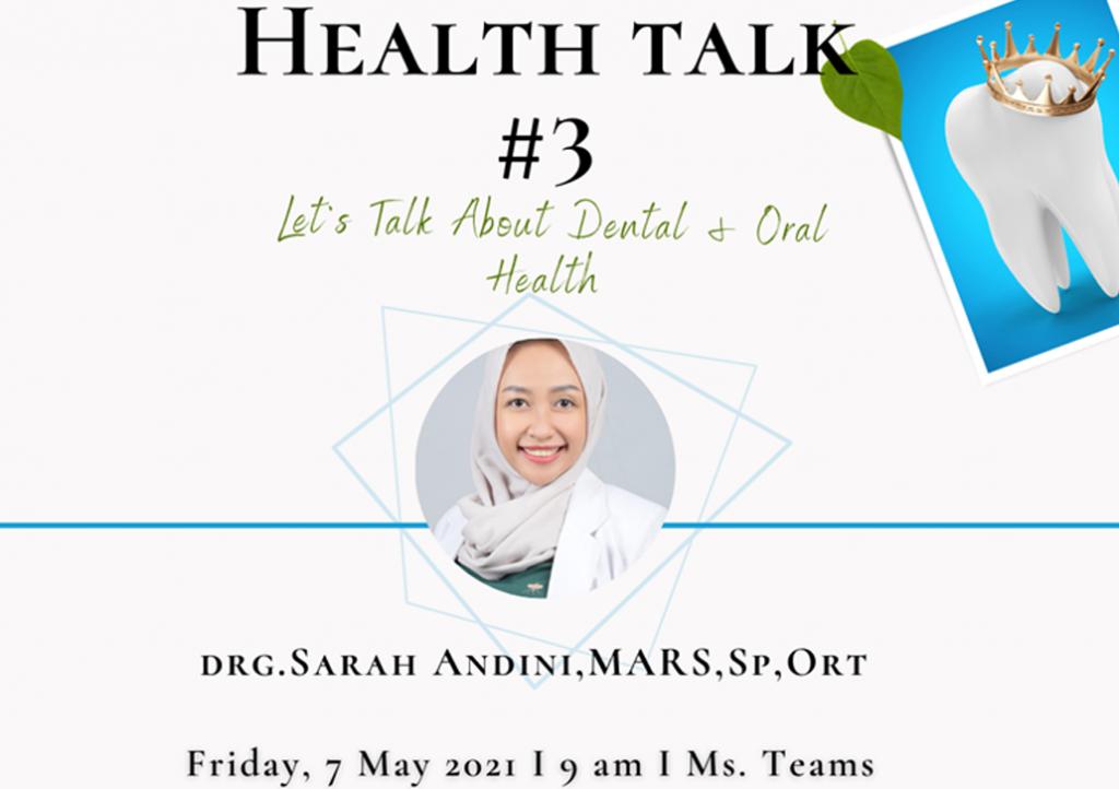 Health Talk #3 : Let's Talk About Dental & Oral Health