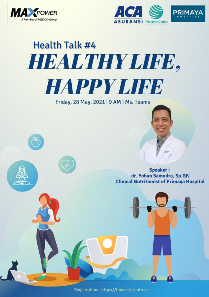 Health Talk #4 : Healthy Life, Happy Life